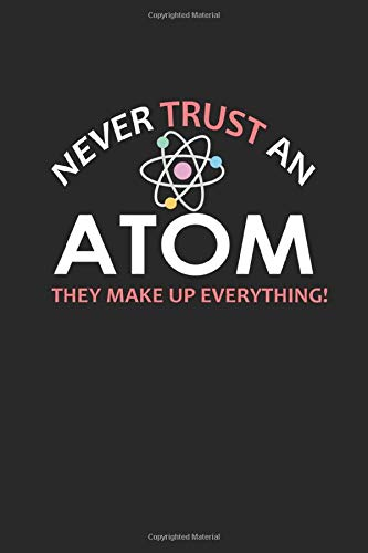 Never Trust An Atom They Make Up Everything: 316 Sudoku Brain Puzzles Game Sheets - Level: Easy (2/5) - Inclusive Solutions | 6 X 9 In | 15.24 X 22.86 Cm | 4 Puzzles Per Page  | Funny Great Gift Paper