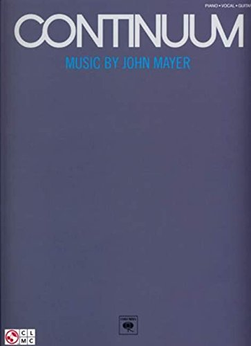 Continuum -For Piano, Voice & Guitar-: Songbook für Klavier, Gesang, Gitarre: Music by John Mayer