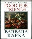 Barbara Kafka's Food for Friends 0517092786 Book Cover