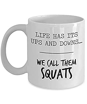 Life Has Its Ups And Downs We Call Them Squats Mug 11 Oz Ceramic White Coffee Mugs Gym Teacher Coffee Mug Fitness Motivational Quotes Present Workout Presents For Women Funny Tea Cups W 1AW8VH