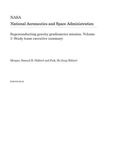 Superconducting gravity gradiometer mission. Volume 1: Study team executive summary