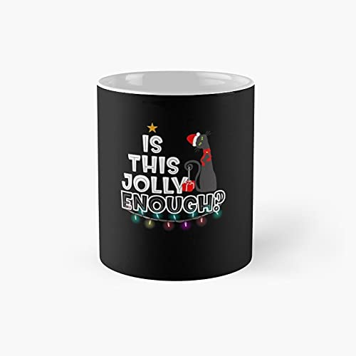 Is This Jolly Enough Grumpy Black Cat Classic Mug - Unique Gift Ideas For Her From Daughter Or Son Cool Novelty Cups 11 Oz.
