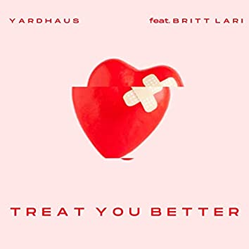Treat You Better (feat. Britt Lari)