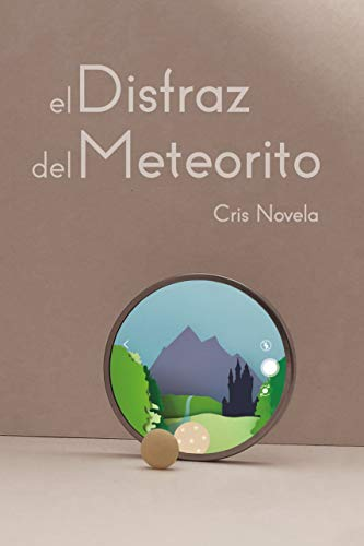 El Disfraz del Meteorito eBook: Novela, Cris: Amazon.es: Tienda Kindle