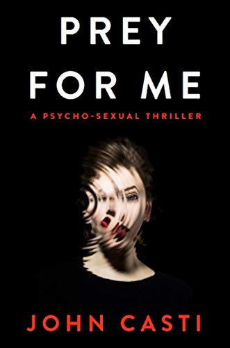 Prey For Me: A Psychological Thriller by [John Casti]