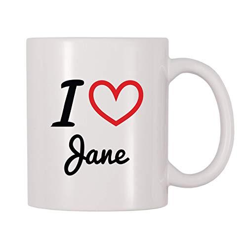 Taza de café, taza de té, taza de té, taza de café con nombre personalizado I Love Jane, taza de té de café de 11 onzas para mujeres y hombres