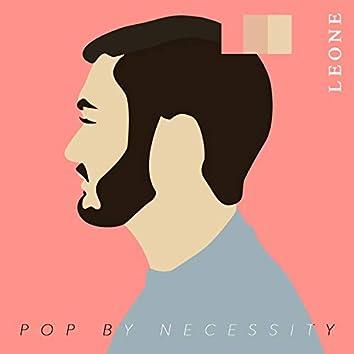 Pop by Necessity
