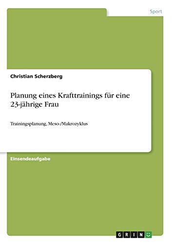 Planung eines Krafttrainings für eine 23-jährige Frau: Trainingsplanung, Meso-/Makrozyklus