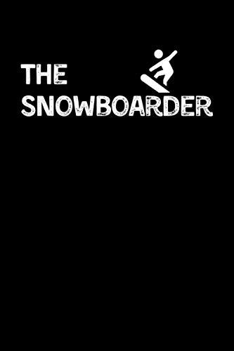 The Snowboarder: Snowboarding Notebook With Lined Pages, A Simple And Practical Gift Idea For Snowboarders