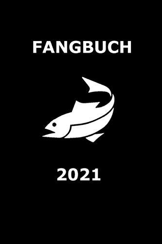 Fangbuch 2021:   6x9 (A5) 120 Seiten   Notizbuch / Logbuch für Angler - Geschenk für Angler   Angler Zubehör