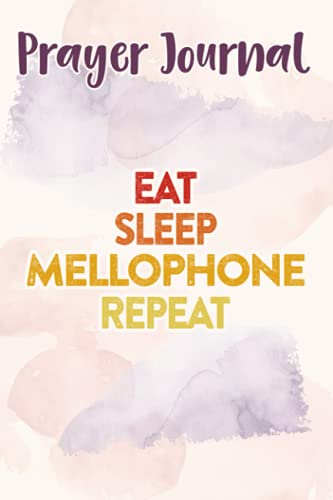 Prayer Journal Eat Sleep Mellophone Repeat Player Vintage Gift Zip Funny: Faith Based Gifts,For Women, Dayspring Journals, Prayerful Planner, Devotional Calendar