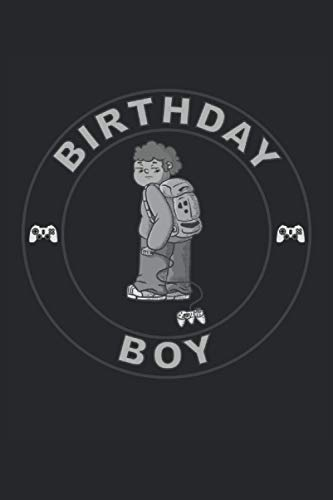 Birthday Boy Gaming 120 pages A5 notebook for gamers (6x9 inches): Notebook...