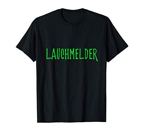 Lauchmelder Lauch Rauchmelde Spruch Karneval Fasching Party T-Shirt