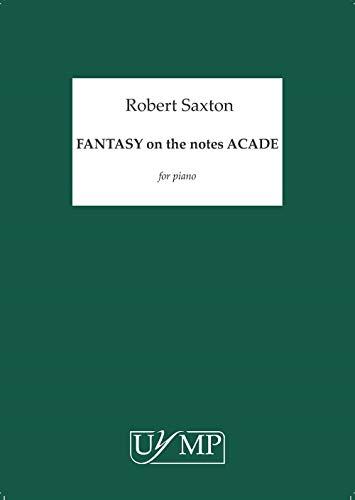 Robert Saxton: Fantasie op de noten Acade: Piano: Instrumentaal werk