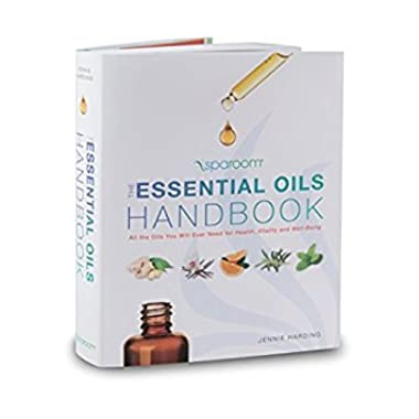 Spa Room Essential Oils Handbook, Pocket-Size Guide To All The Oils You Will Ever Need For Health, Vitality, And Well-Being