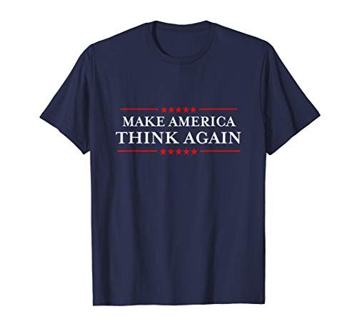 Make America Think Again T-Shirt Nasty Anti-Hate Shirts