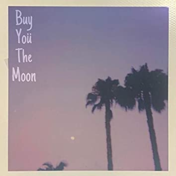 Buy Yoü The Moon
