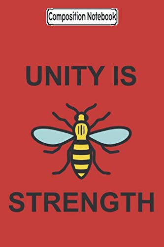Composition Notebook: Unity Is Strength Ii Manchester Bee Bee Notebook Journal Notebook Blank Lined Ruled 6x9 100 Pages
