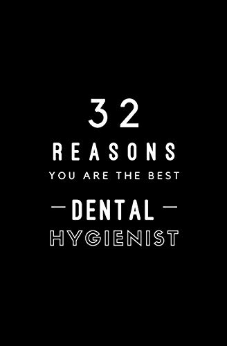 32 Reasons You Are The Best Dental Hygienist: Fill In Prompted Memory Book