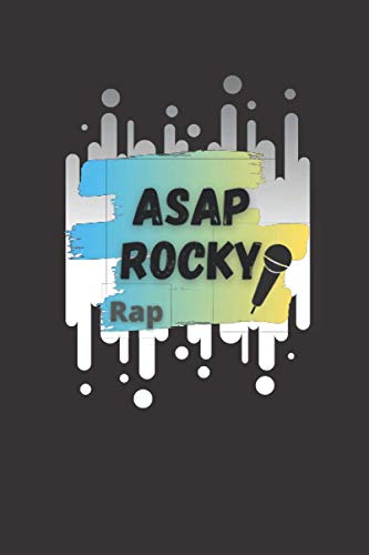 """ASAP Rocky rap: Wonderful Journal Notebook for ASAP Rocky fans to write your Diaries, Notes, lyrics, and Everything you love. Size at 6\""""x9\"""" & 120 Pages."""