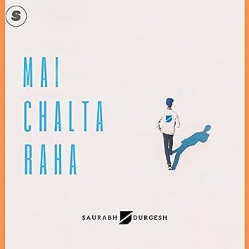 Mai Chalta Raha