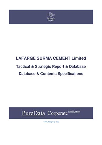 LAFARGE SURMA CEMENT Limited: Tactical & Strategic Database Specifications - Bangladesh perspectives (Tactical & Strategic - Bangladesh Book 32054) (English Edition)