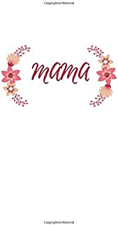 Mama: Notebook / Simple Blank Lined Writing Journal / Newborn Baby / Record Keeper / Memories / Mom / Mum / Family / Behav...