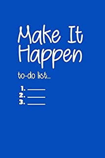 Make it Happen To-do List Planner: Gift For Men,Women,Girls, Kids, Adults, ... Notes, Notebook Planner, 100 Pages, 6 x 9, ...