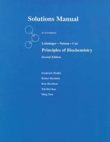 Solutions Manual to Accompany Principles of Biochemistry