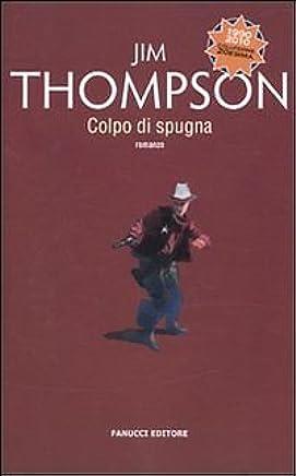 Colpo Di Spugna Di Jim Thompson, Ed. Fanucci Collezione 20Esima