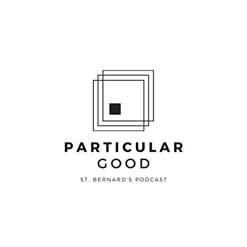 Particular Good Podcast By St. Bernard's School of Theology and Ministry cover art