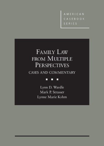 Wardle, Strasser, and Kohm's Family Law From Multiple Perspectives: Cases and Commentary (American C