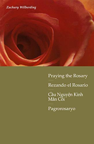 Praying the Rosary: With Scripture in Four Languages: English, Spanish, Vietnamese, and Tagalog