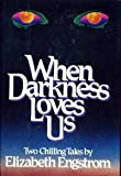 When Darkness Loves Us: Two Chilling Tales