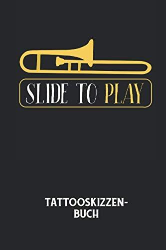 SLIDE TO PLAY - Tattooskizzenbuch: Halte deine Ideen für Motive für dein nächstes Tattoo fest und baue dir ein ganzes Portfolio voller Designideen auf!