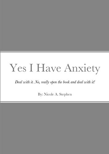 Yes I Have Anxiety: Deal. With. It.