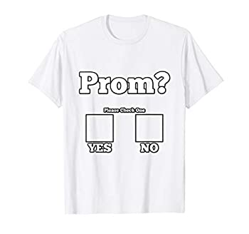 Cute Easy Last Minute Promposal Will You Go To Prom Shirt
