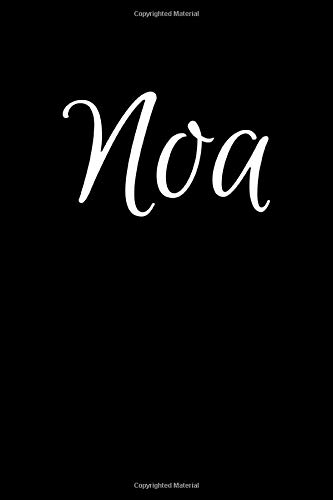 Noa: Notebook Journal for Women or Girl with the name Noa - Beautiful Elegant...