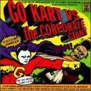 Go-Kart Vs. the Corporate Giant Vol.1