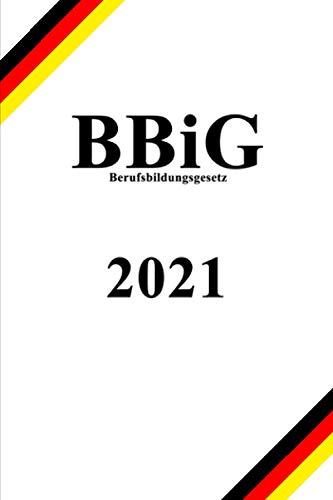 BBiG - Berufsbildungsgesetz: Kompakt im praktischen Taschenbuchformat (ca. DIN A5)