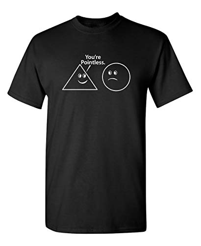 You're Pointless Graphic Novelty Sarcastic Funny T Shirt S Black