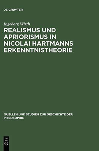 Realismus und Apriorismus in Nicolai Hartmanns Erkenntnistheorie: Mit einer Bibliographie der seit 1952 über Hartmann erschienenen Arbeiten (Quellen ... zur Geschichte der Philosophie, 8, Band 8)