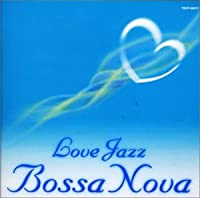 LOVE JAZZ BOSSA NOVA