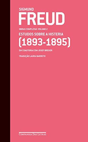 Freud (1893-1895) - Obras completas volume 2: Estudos sobre a histeria