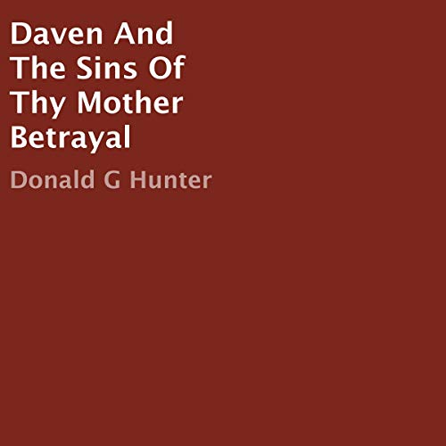 Daven and the Sins of Thy Mother Betrayal audiobook cover art