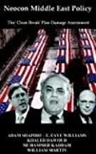 Neocon Middle East Policy: The Clean Break Plan Damage Assessment