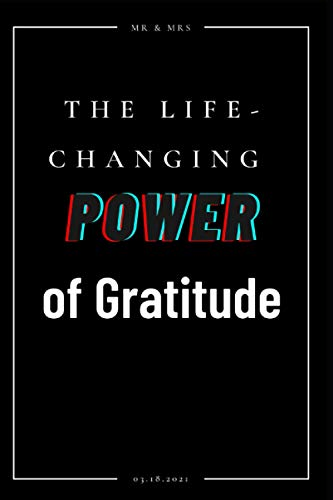 The Life-Changing Power of Gratitude: Trim size(6 x 9) and 110 pages; no bleed .