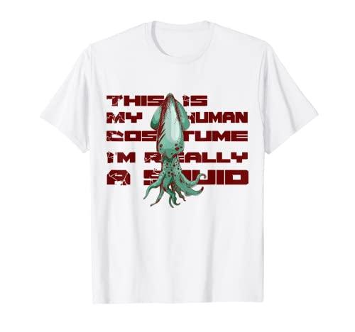 Camiseta divertida Este es mi disfraz humano Soy realmente un calamar Camiseta