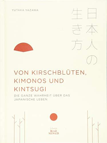 Von Kirschblüten, Kimonos und Kintsugi: Die ganze Wahrheit über das japanische Leben