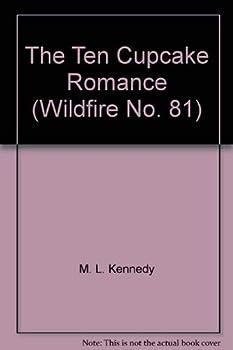 Ten Cupcake Romance - Book #81 of the Wildfire